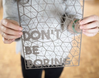 Laser-cut Papercutting Artwork - Don't Be Boring Quote