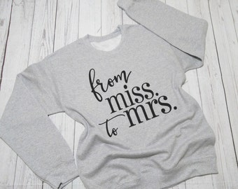 mrs sweatshirt. mrs sweater. wedding sweater. wedding sweatshirt. mrs shirt. Future mrs shirt. future mrs sweatshirt. bride sweatshirt.