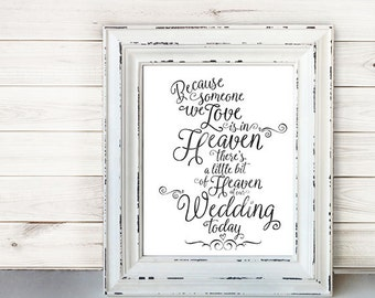 Wedding Sign Signage Instant Printable //  Because someone we love is in heaven today... //  Remembrance sign //  Black INKED PRINT //  8x10