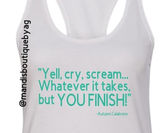 Yell, cry, scream... tank top - 80 day obsession