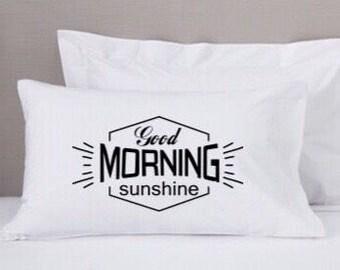 Good morning sunshine pillowcase