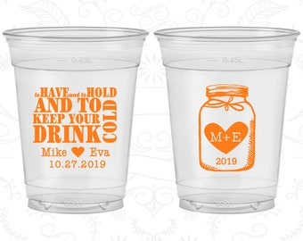 To Have and To Hold, Mason Jar Wedding, Wedding Soft Plastic Cups, Monogram, Disposable Cups (428)