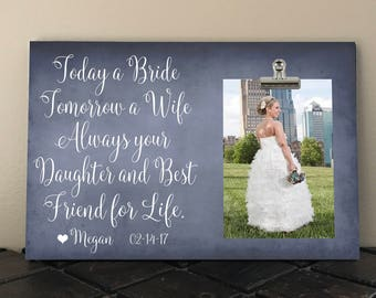 Free Design Proof and Personalization, MOTHER of BRIDE Gift, Today a Bride Tomorrow a Wife Always your DAUGHTER Best Friend for Life  ta07