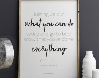 Amy Poehler quote Everything You Can Printable Art 8.5 x 11