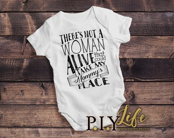 Baby | There's NOT a WOMAN Alive that can take my Mommy's Place Baby Bodysuit DTG Printing on Demand
