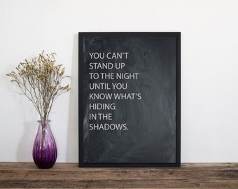 Stand Up To The Night Print,  Wall Art, Art Print, Typography Poster, Scandinavian Art, Minimalist Print, Literary Print, Literary Quote