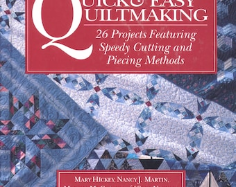 Quick & Easy Quiltmaking by Hickey, Martin, McCloskey, Nephew FMB00086