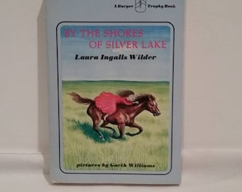 Laura Ingalls Wilder, Shores of Silver Lake, Vintage Paperback, 1971, by Garth Williams Little House on the Prairie Series, Kids Book