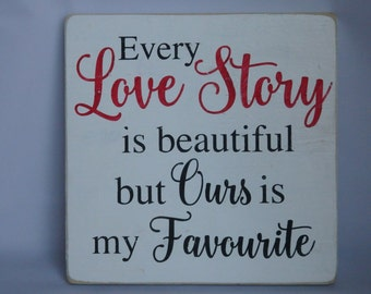 Every Love Story is Beautiful wooden sign/plaque Wedding Birthday Anniversary Gift Shabby Chic