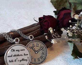 "Alice's Adventures in Wonderland necklace - ""Oh my ears and whiskers, how late it's getting!"" quote"