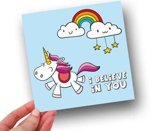 I believe in you // Unicorn Card // Celebration Card // Greetings Card