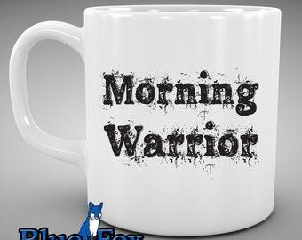 Coffee Mug, Morning Warrior, funny mug, morning coffee,warrior, Morning person, Coffee Cup, MUG-244