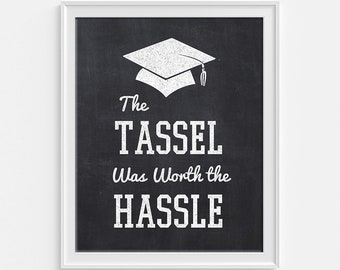 The Tassel Was Worth The Hassle Graduation Party Sign, Chalkboard Style Grad Party Sign, 8x10 inch, Grad Party Decor, INSTANT PRINTABLE