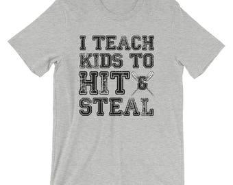 I teach kids to hit and steal - funny baseball coach shirt. Baseball, softball, men and women.