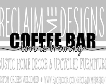 Coffee bar love is brewing SVG,PNG, and JPEG file