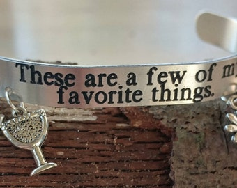 These are a few of my favorite things cuff bracelet