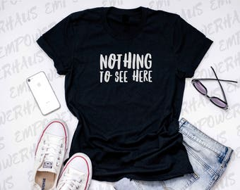 "Going Flat - ""NOTHING to SEE HERE"" Womens Tee - Chemo Care Package - Mastectomy Gift - Funny Sarcastic Cancer Quote - Flat Fashion"