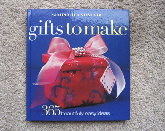 Simply Handmade Gifts To Make - 365 Beautifully Easy Ideas - New and Unused