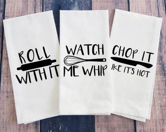 Funny Kitchen Towels, Flour Sack Towels, Dish Towels, Roll With it Towel, Chop it like its Hot, Watch me Whip, Tea Towel Funny