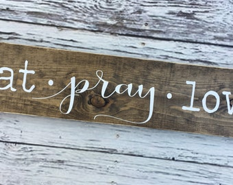 READY TO SHIP | Eat Pray Love sign | eat pray love | wood sign | inspirational art | home wall decor | kitchen decor | Style# HM177