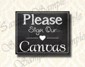 Please Sign Our Canvas, Chalkboard Wedding Sign - Wedding Canvas, DIY Printable Digital Download 5x7 and x10 - 154