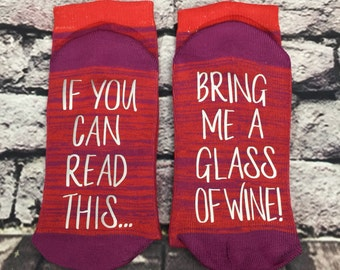 Wine Socks If you can read this bring me a glass of wine socks Wine lover Birthday, Anniversary for her Hostess Gift