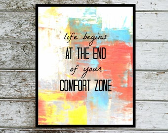 Life begins at the end of your comfort zone print digital download printable art wall decor print modern decor design artwork