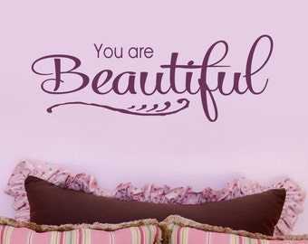 You Are Beautiful Wall Decal - Inspirational Quotes - Decals - Family Decals - Living Room Decals -  Family Wall Decor -  22010