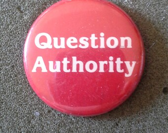 "Unworn Retro 80s ""QUESTION AUTHORITY"" BUTTON, In Like New Condtion"