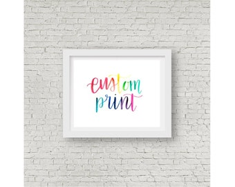 Custom 11x14 / Custom Calligraphy / Hand Lettering/ Watercolor Print / Custom Quote / Personalized Print / Wall Art / Home Decor