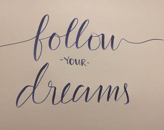 8.5x5.5 Handlettering: Follow Your Dreams