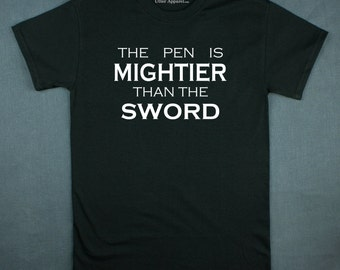 Literary t shirt, Author Gift, Journalist shirt, Writer present, The Pen Is mightier Than The Sword crew t shirt
