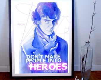 Sherlock Art Print, Sherlock Poster, Sherlock Print, Don't Make People Into Heroes, Sherlock Quote, Art Print, Art Poster