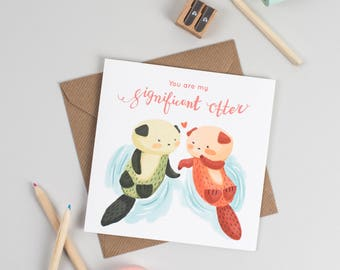 "You are my significant ""otter"" Anniversary Card"