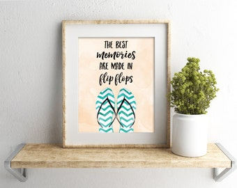 Instant Download - The Best Memories are made in flip flops - Tropical Print - Tropical Decor - Beach Decor - Beach Art - Beach Print