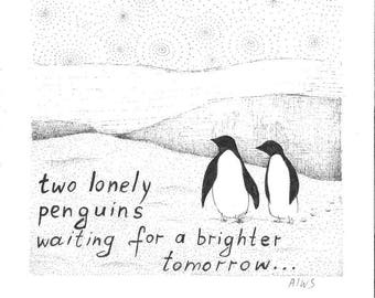 """Print """"Two Lonely Penguins Waiting For A Brighter Tomorrow"""""""