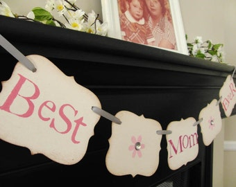 mother's day gift Best Mom Ever banner sign photoprop garland