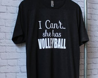 Volleyball Mom Shirt - Volleyball shirt - I Can't She Has Volleyball - Volleyball Mom tank - Funny Saying Shirt  by Pocketbaby