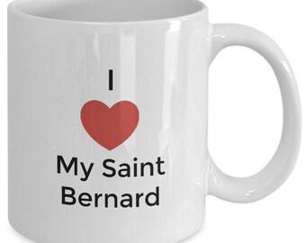 I love my saint bernard coffee mug - cup for dog lovers - dog breed gift - 11 oz.  15 oz.