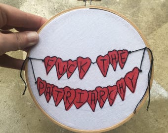 fuck the patriarchy - hand drawn, painted  and embroidered feminist Valentine wall hanging / hoop art