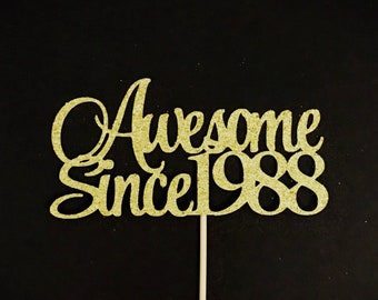 Awesome Since 1988 Cake Topper, Birthday Cake Topper, Birth Year Cake Topper, 30th Birthday Cake Topper, 30 Cake Topper, Thirty Cake Topper