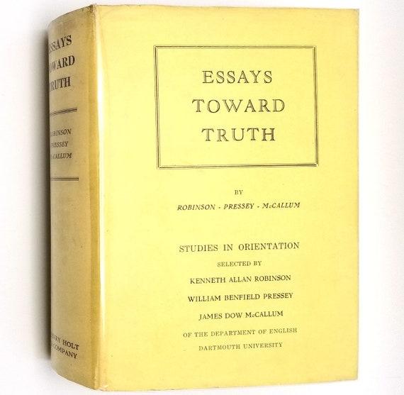 Essays Toward Truth: Studies in Orientation by Robinson, Pressey, McCallum 1928 Hardcover HC w/ Rare Dust Jacket DJ - Henry Holt