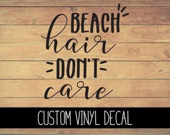 Beach Hair Don't Care Vinyl Decal, Yeti Decal, Decal, Vinyl Car Decal, Laptop Decal, Window Decal, Custom Decal, Custom Decal, Gift Under 10