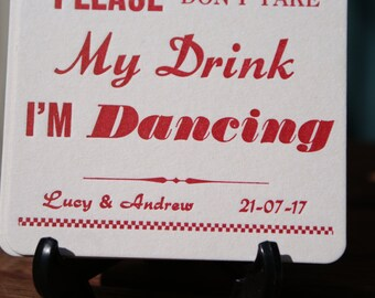 I'm Dancing(don't take my drink) Personalized  COASTERS  X 100