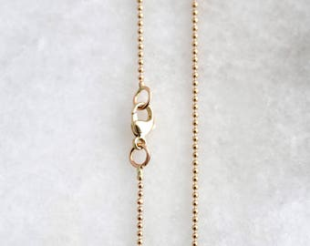Add a 14k Solid Gold Ball Chain (1mm)