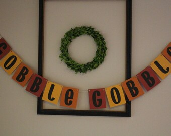 Gobble Gobble Hanging Banner / Red, Yellow, Orange, & Dark Brown Letters / Fall or Autumn Decor / Thanksgiving Decoration
