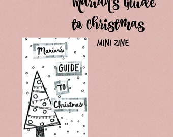 Marian's Guide to Christmas: Mini Zine - a xmas guide with illustrations, doodles, tips, stories, holidays creative writing and more
