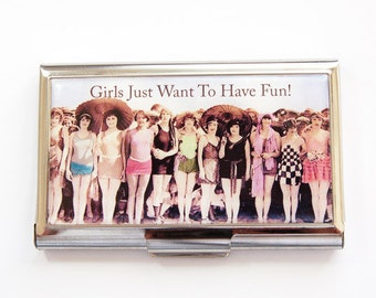 Business Card Case, Funny Card Case, business card holder, Girls Just Want To Have Fun, Humor, Funny Business Card Case, Card case (3792)