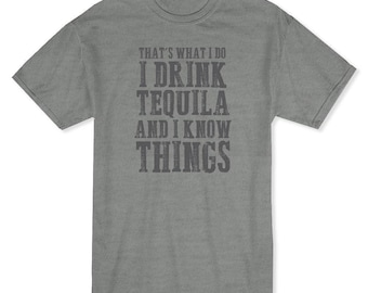 That?s What I Do I Drink Tequila And I Know Things Men's Heather Grey T-shirt