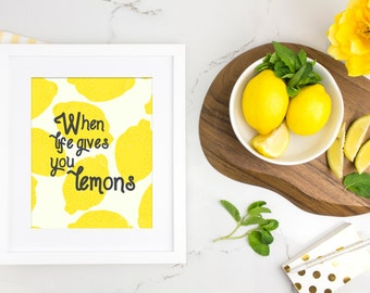 Kitchen Decor, Home Art Print, When Life Gives You Lemons Art Print, Inspirational Art Quote, Kitchen Wall Art, Home Wall Art, Fun Art Print
